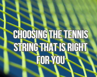 Choosing The Tennis String That Is Right For You Mobile Feature Image